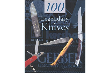 100 Legendary Knives by Gerard Pacella<br>(Out of Print, but available from BladeGallery)