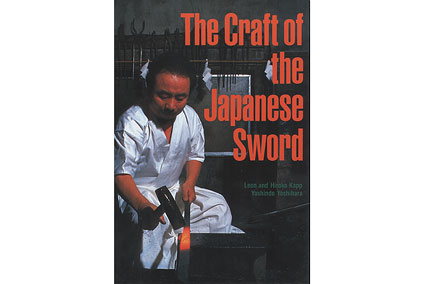 The Craft of the Japanese Sword by Leon and Hiroko Kapp and Yoshindo Yoshihara