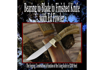 Bearing to Blade to Finished Knife - The Forging and Function of the Using Knife in 52100 Steel