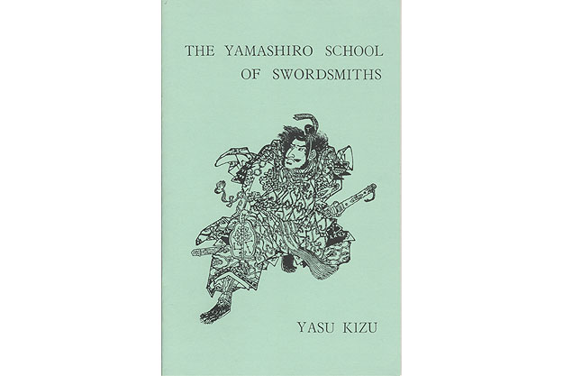The Yamashiro School of Swordsmiths by Yazu Kizu