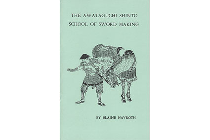 The Awataguchi Shinto School of Sword Making by Blaine Navroth